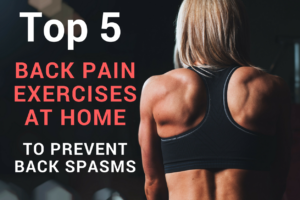 top 5 back pain exercises at home to prevent back spasms